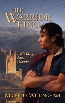 Her Warrior King - Michelle Willingham