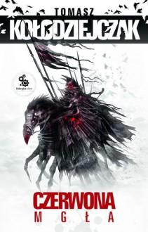 Czerwona Mgła - Tomasz Kołodziejczak