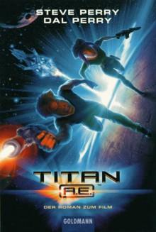 Titan A. E.: Der Roman zum Film - Steve Perry, Dal Perry