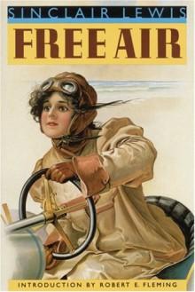 Free Air - Sinclair Lewis, Robert E. Fleming