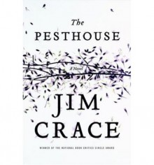 The Pesthouse - Jim Crace