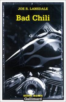 Bad Chili - Joe R. Lansdale