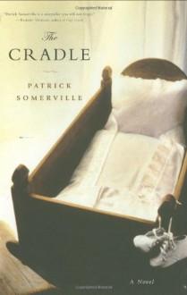 The Cradle - Patrick Somerville
