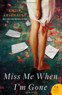 Miss Me When I'm Gone - Emily Arsenault