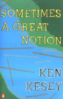 Sometimes a Great Notion - Ken Kesey