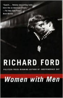 Women with Men: Three Stories - Richard Ford