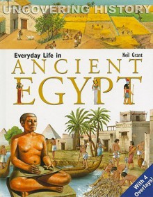 Everyday Life In Ancient Egypt - Neil Morris
