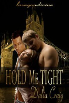 Hold Me Tight - Dalia Craig