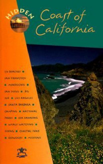 Hidden Coast Of California: The Adventurer's Guide - Ray Riegert, Victor Ichioka