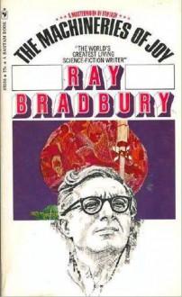 The Machineries of Joy - Ray Bradbury