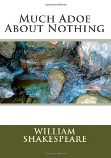 Much Adoe About Nothing - William Shakespeare