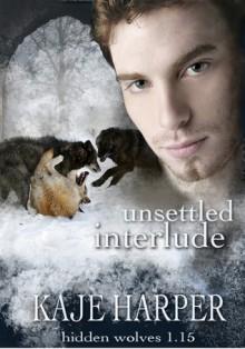 Unsettled Interlude - Kaje Harper