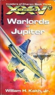 Warlords of Jupiter - William H. Keith Jr., David Miller
