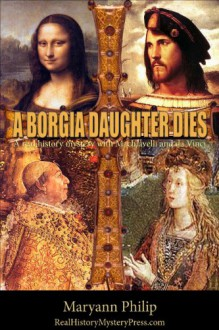 A Borgia Daughter Dies - Maryann Philip