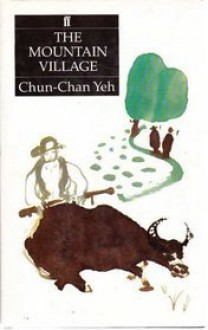 The Mountain Village - Chun-Chan Yeh, Chün-chien Yeh