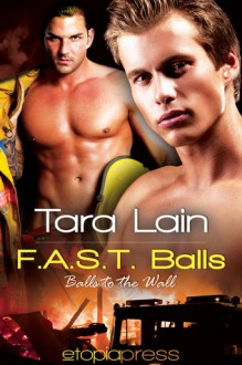 F.A.S.T. Balls (Balls To The Wall, #5) - Tara Lain