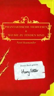 Phantastische Tierwesen und wo sie zu finden sind: Das Originaldrehbuch - J.K. Rowling,Anja Hansen-Schmidt