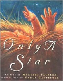 Only a Star - Margery Facklam, Nancy Carpenter