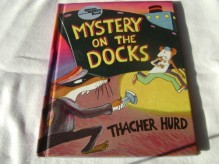 Mystery on the Docks (Reading Rainbow Book) - Thacher Hurd