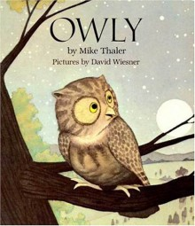 Owly - Mike Thaler, David Wiesner