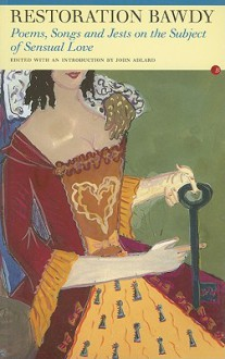 Restoration Bawdy: Poems, Songs and Jests on the Subject of Sensual Love - John Adlard