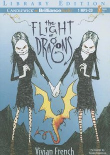 The Flight of Dragons - Vivian French, Renée Raudman