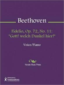 """Fidelio, Op. 72, No. 11: """"Gott! welch Dunkel hier!"""" - Ludwig van Beethoven"""
