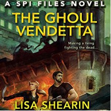 The Ghoul Vendetta: An SPI Files Novel - Audible Studios,Lisa Shearin,Johanna Parker