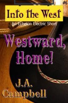 Westward, Home! - J.A. Campbell