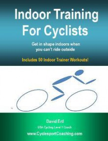 Indoor Training for Cyclists - David Ertl