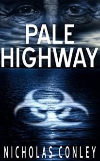 Pale Highway - Nicholas Conley
