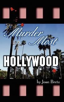 Murder Most Hollywood - Joan Bretz