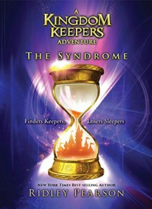 Kingdom Keepers: The Syndrome - Ridley Pearson