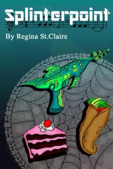 Splinterpoint - Regina St. Claire