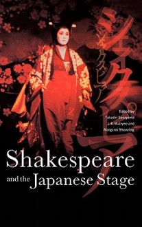 Shakespeare and the Japanese Stage - Takashi Sasayama
