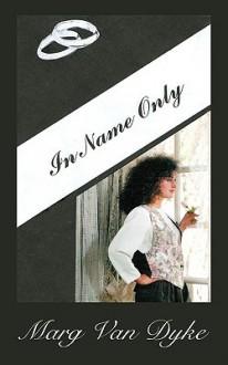 In Name Only - Marg Van Dyke