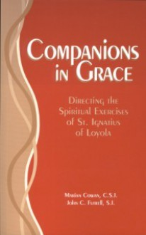Companions In Grace: A Handbook For Directors Of The Spiritual Exercises Of St. Ignatius Of Loyola - Marian Cowan