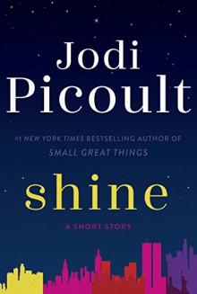 Shine (Short Story) (Kindle Single) - Jodi Picoult