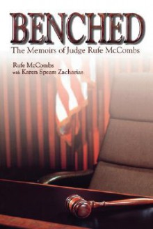 Benched: Judge Rufe McCombs - Rufe McCombs, Karen Zacharias