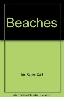 Beaches - Iris Rainer Dart