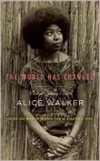 The World Has Changed: Conversations with Alice Walker - Alice Walker, Rudolph P. Byrd