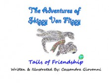 The Adventures of Skippy Von Flippy: Tails of Friendship - Cassandra Giovanni