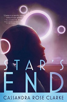 Star's End - Cassandra Rose Clarke