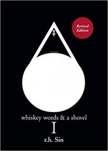 Whiskey Words & a Shovel I - r.h. Sin