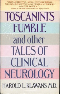 Toscanini's Fumble and Other Tales of Clinical Neurology - Harold L. Klawans