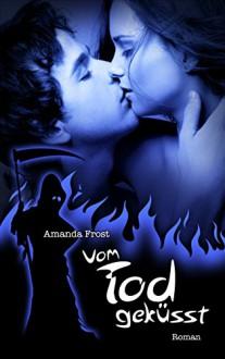Vom Tod geküsst: Erotischer Liebesroman - Amanda Frost