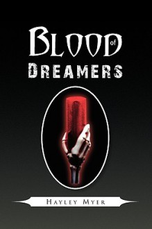 Blood of Dreamers - Hayley Myer