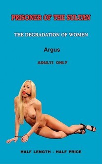 Prisoner of the Sultan a Novel of Erotic Domination - Argus