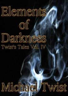 Elements of Darkness - Michael Twist