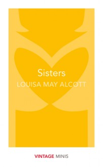 Sisters - Louisa May Alcott
